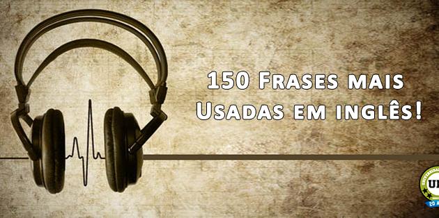 150 Frases Mais Usadas Em Inglês